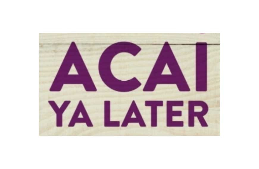 Acai-ya-later