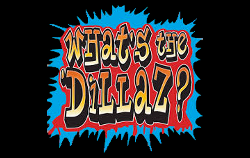 What's the Dillaz?